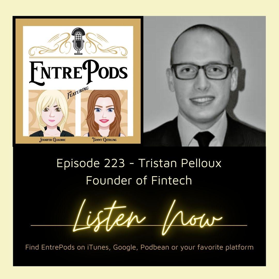 EntrePods Ep: 222 Fintech Review with Tristan Pelloux